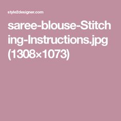 saree-blouse-Stitching-Instructions.jpg (1308×1073)