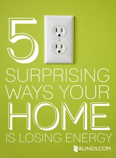 5 Surprising Ways Your Home is Losing Energy -  How efficient are your windows?