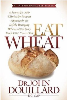 Eat Wheat by Dr. John Douillard. Explains well why we could digest wheat once and have issues now. Also a great explanation of how the digestive system works.
