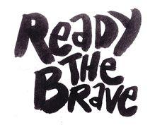 Ready the Brave by FINN+LLOW #finnllow #brushscript #brushlettering #handlettering #typography #abstractbrushscript