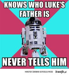 I never thought about that! R2 is one of the few characters who has memories of the Clone Wars, & he never tells Luke who his dad is. Scumbag droid.