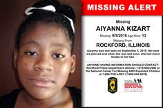 AIYANNA KIZART, Age Now: 13, Missing: 09/05/2016. Missing From ROCKFORD, IL. ANYONE HAVING INFORMATION SHOULD CONTACT: Rockford Police Department (Illinois) 1-815-966-2900.