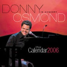 Donny Osmond Calendar 2006 official Donny Osmond calendar (World of Calendars)
