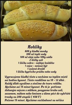 Výborné rožteky | Báječné recepty Slovak Recipes, Czech Recipes, No Salt Recipes, Cooking Recipes, Healthy Recipes, Bread Dough Recipe, Bread And Pastries, Dessert For Dinner, Nutritious Meals