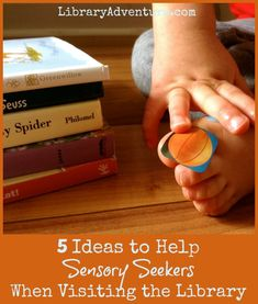 5 Ideas to Help Sensory Seekers Focus in the Library