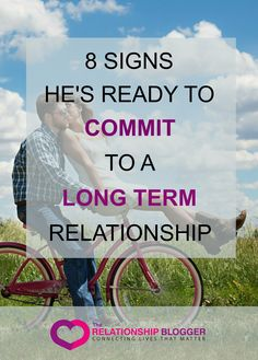 8 Signs he's ready to commit to a long term relationship