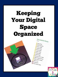 Keeping Your Digital Space Organized - The Organized Classroom Blog