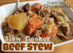 Perfect for a fall day!  Spice Gals: Slow Cooker Beef Stew