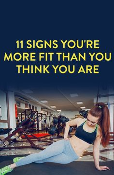 11 Signs You're More Fit Than You Think You Are