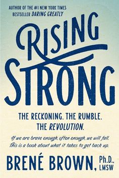 'Rising Strong' by Brené Brown | 11 Of Summer 2015's Best Nonfiction Books That Will Actually Make You A More Intelligent Person (Probably) | Bustle