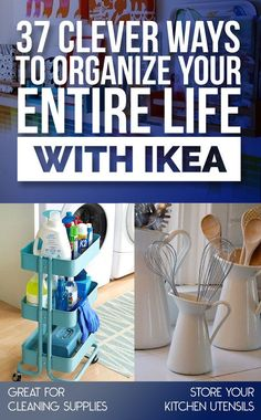37 Clever Ways To Organize Your Entire Life With Ikea.  These ideas are amazing! Lots I have never seen before! Will be trying them.