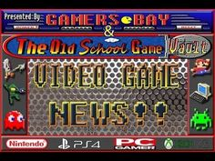 Video Game News: By Gamers Bay & The Old School Game Vault #videogames #gamingnews