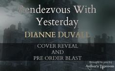 Books and Things: Cover Reveal and Pre-order giveaway blast: Rendezvous With Yesterday by Dianne Duvall.
