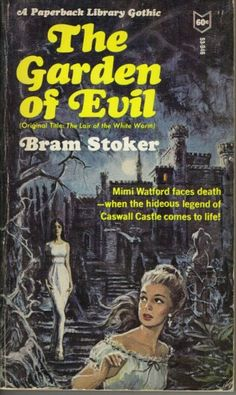 NEVER paint the cover until you read the book!  The Garden Of Evil, by Bram Stoker. paperback Library, 1966. #gothic