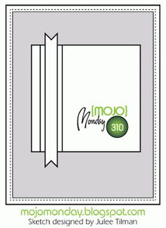 Mojo Monday #310 Card Sketch Designed by Julee Tilman #mojomonday #vervestamps #cardsketches