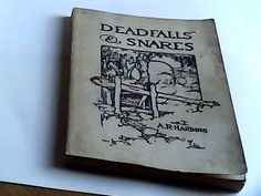 deadfalls and snares A.R. Harding