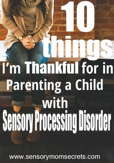 10 Things I'm Thankful for in Parenting a Child with Sensory Processing Disorder.
