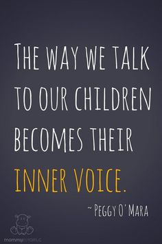 "So true! Children learn from us- the"" tapes are replayed"" in their heads of the words we use. Be mindful. The way we talk to your children becomes their inner voice. The Words, Parenting Advice, Kids And Parenting, Parenting Styles, Gentle Parenting Quotes, Parenting Courses, Parenting Websites, Attachment Parenting Quotes, Parenting Memes"
