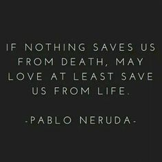 """myidampan: """"If nothing saves us from death, may love save us from life #PabloNeruda Spartans What is your Profession #FUCKOFF #idamariapan #idealeconcepts https://twitter.com/idamariapan1/status/781491335127707652?s=09..."""