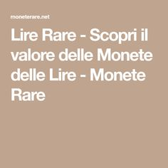 Lire Rare - Scopri il valore delle Monete delle Lire - Monete Rare Coins, Money, Watches, Home, Italia, Rooms, Silver, Wristwatches, Clocks
