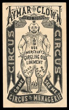 Aymar the Clown/ Merchant's Gargling Oil Victorian ad within an ad Vintage Labels, Vintage Ephemera, Vintage Ads, Vintage Images, Vintage Prints, Vintage Designs, Old Circus, Circus Art, Night Circus