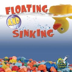 Floating and Sinking (My Science Library): Early Readers Investigate Which Materials, Shapes, And Sizes Float Or Sink. Best Books To Read, Good Books, Sink Or Float, Online Books For Kids, Teacher Created Resources, Kindergarten Science, Teaching Materials, Science Lessons, Read Aloud