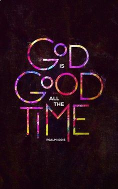 God is Good All The Time Church Bulletin. And all the time, God is good. Bible Verses Quotes, Bible Scriptures, Faith Quotes, Christian Life, Christian Quotes, Images Bible, Quotes About God, God Is Good Quotes, Spiritual Inspiration