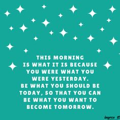 Be what you should be today. #improveitchi #inspiration Yoga Quotes, Motivational Quotes, Inspirational Quotes, Smart Quotes, Best Quotes, Daily Affirmations, Life Advice, Beautiful Words, Positive Vibes
