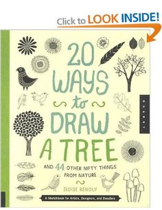 20 Ways to Draw a Tree and 44 Other Nifty Things from Nature: A Sketchbook for Artists, Designers, and Doodlers: Amazon.co.uk: Eloise Renouf: Books