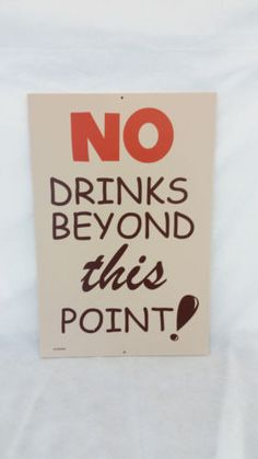 """Bar Lounge Restaurant Sign """"No Drinks Beyond This Point!"""" 18""""x12"""""""