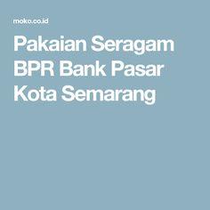 Pakaian Seragam BPR Bank Pasar Kota Semarang