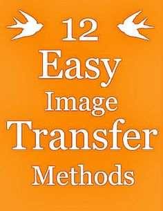 12 Easy Image Transfer Methods for DIY Projects     http://diyhomesweethome.com/12-easy-image-transfer-methods-for-diy-projects/