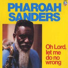 Pharoah Sanders save our children images | Pharoah Sanders - 1987 - Oh lord, let me do no wrong (Doctor Jazz)