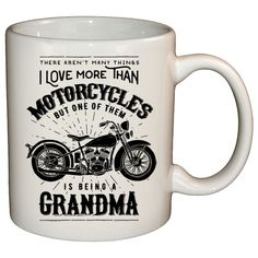 One Thing I Love More Than Motorcycles Is Being A Grandma Mug
