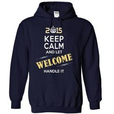 2015-WELCOME- This Is YOUR Year T-Shirts, Hoodies (35.99$ ==► Order Here!)