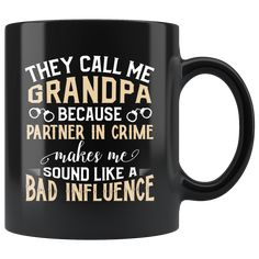 They Call Me Grandpa Because Partner In Crime Sarcasm Coffee Mug 11 oz
