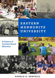 Eastern Mennonite University: A Century of Countercultural Education was released by Penn State Press in time for EMU's Centennial Homecoming and Family Weekend Oct. 13-15, 2017. In this unique educational