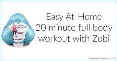 Easy At-Home 20 minute full body workout | Parenting Healthy