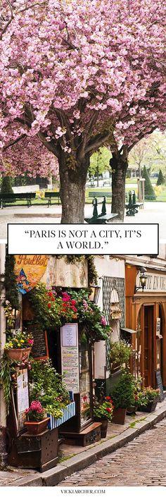 'paris is not a city, it's a world'