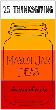 Thanksgiving Mason Jar Ideas including decor, gifts and more