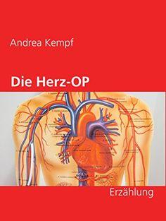 Die Herz-OP: Erzählung von Andrea Kempf https://www.amazon.de/dp/B016DJZ5CE/ref=cm_sw_r_pi_dp_x_CMPwybZP1WYP9