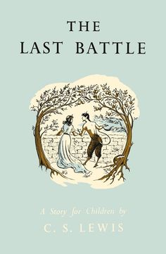The Last Battle, UK Edition, with cover and interior art by Pauline Baynes.