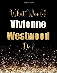 What Would Vivienne Westwood Do?: Large Notebook/Diary/Journal for Writing 100 Pages, Vivienne Westwood Gift for Fans Journal Diary, Book Journal, Beauty Lounge, George Michael, Vivienne Westwood, Marilyn Monroe, Harry Styles, Writing, Amazon