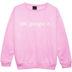Idk Google It Sweater Jumper Funny Fun Tumblr Hipster Swag Grunge Kale... ($20) ❤ liked on Polyvore featuring tops, hoodies, sweatshirts, star sweatshirt, pink sweatshirts, retro tops, star print top and hipster sweatshirt
