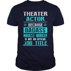 THEATER ACTOR - THEATER ACTOR (Actor Tshirts)