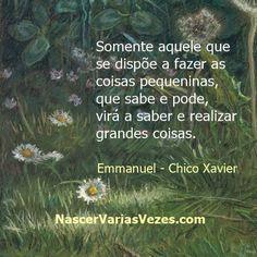 Realizar grandes obras. Pensamentos de Chico Xavier e Emmanuel. Espiritismo  Livro sobre reencarnação