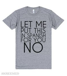 Te lo digo en español? NO