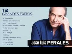 la cocina de maruja: JOSE LUIS PERALES - 12 GRANDES EXITOS - GRAN CANCI... Celine, Pandora Radio, The Beatles, Netflix, Musicals, Dj, Songs, Youtube, Memes