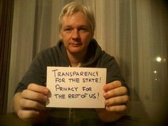 Julian Assange reminding us how government is suppose to work.