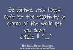 Don't Let, Let It Be, Stay Happy, Your Smile, Life Quotes, Positivity, Good Things, Messages, Quote Life